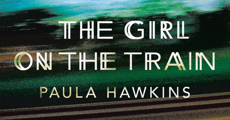 The Girl on the Train by Paula Hawkins. Number 1 New York Times bestseller.